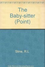 BABY-SITTER (POINT (SCHOLASTIC, INC.).) By R. L. Stine *Excellent Condition*