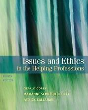 Issues and Ethics in the Helping Professions 8th Edition Corey Callanan Excellen