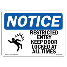 OSHA Notice - Restricted Entry Keep Door Locked Sign With Symbol | Heavy Duty