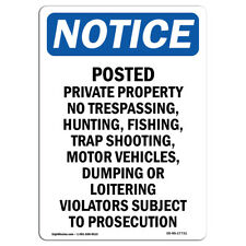 OSHA Notice - Posted Private Property No Trespassing, Sign | Heavy Duty