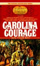 Carolina Courage (The Holts, an American Dynasty #3) by Dana Fuller Ross