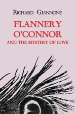 FLANNERY O'CONNOR AND MYSTERY OF LOVE By Richard Giannone *Excellent Condition*