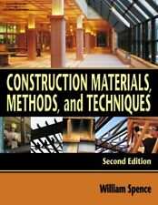 CONSTRUCTION MATERIALS, METHODS, AND TECHNIQUES By William P. Spence - VG