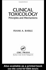CLINICAL TOXICOLOGY: PRINCIPLES AND MECHANISMS By Frank A. Barile - NEW