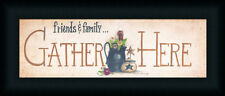 Gather Here Friends and Family by Mary Ann June Country Sign Framed Art Print