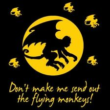 Funny Tshirt Don't Make Me Send Out The Flying Monkeys Wings Wizard Of Oz Cool