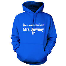 You Can Call Me Mrs Downey JR - Unisex Hoodie -9 Colours- Movie - Gift - T Shirt
