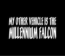 MY OTHER VEHICLE IS THE MILLENNIUM  FALCON Decal Window Bumper Sticker Star Wars