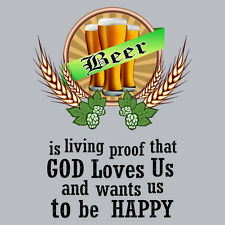 IamTee Beer is living proof that God loves us T-Shirt
