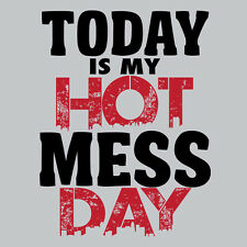 Womens Today is My Hot Mess Day T-Shirt