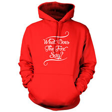 What Does The Fox Say? - Unisex Hoodie - Funny - 9 Colours - Free UK P&P