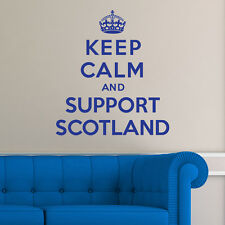 Keep Calm And Support Scotland - Wall Sticker Art Decal Vinyl Quote