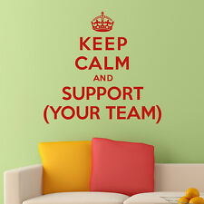Keep Calm And Support (YOUR TEAM) - Wall Sticker Art Decal Vinyl Quote Custom