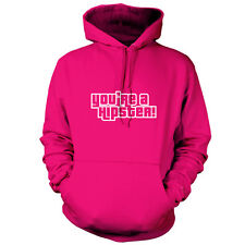 You're A Hipster! - Unisex Hoodie - 9 Colours - Video Game - Geek - FREE UK P&P