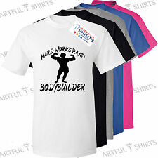 Hard Work Pays, Bodybuilding, abs,Gym, Fitness Funny T-Shirt Top Size Gifts