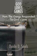 NEW God Loves Gangs: How the Gangs Responded to God's Love by Ouida D. Sauls Pap