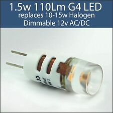 G4 LED 1.5w only - Replaces 15-20w capsule Halogen G4 12 volts Dimmable