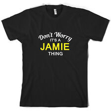 Don't Worry It's a JAMIE Thing! - Mens T-Shirt - Family - Custom Name