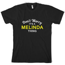 Don't Worry It's a MELINDA Thing! - Mens T-Shirt - Family - Custom Name