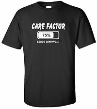 New High Quality 100% Cotton Funny Black T-shirt Care Factor Error Loading