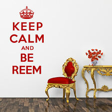 Keep Calm And Be Reem - Towie Wall Sticker Wall Art Decal Vinyl Quote Lounge