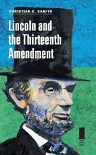 Lincoln and the Thirteenth Amendment 9780809334247 by Christian G. Samito, NEW
