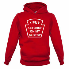 I Put Ketchup On My Ketchup - Kids / Childrens Hoodie - Funny - 7 Colours
