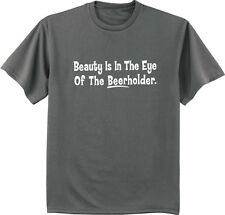 Funny beer t-shirt for men funny saying beauty is in the eye of the beer holder