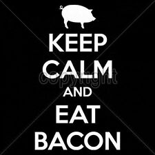 Funny Tshirt Keep Calm And Eat Bacon Food Breakfast BLT Pork Lover Meat Eggs Fat