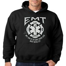 EMT Hoodie My Job To Save Your Ass Not Kiss Paramedic Firefighter EMS Pull Over