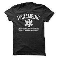 Paramedic Watch This - Funny T-Shirt Short Sleeve 100% Cotton Alcohol Humor Joke