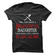 I Do Have A Beautiful Daughter - Funny T-Shirt Short Sleeve 100% Cotton Dating