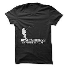 I Had To Call In Sick - Funny T-Shirt Short Sleeve 100% Cotton Fishing Hobby Pun