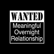 Fitted Shirt Wanted Meaningful Overnight Relationship One Night Stand Sex Drink
