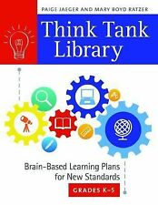 Think Tank Library : Brain-Based Learning Plans for New Standards, Grades K-5 by
