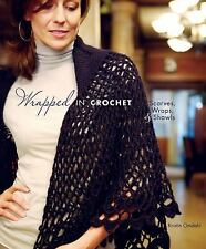 Wrapped in Crochet : Scarves, Wraps, and Shawls by Kristin Omdahl