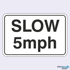 SLOW 5mph General Sign