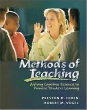 Methods of Teaching : Applying Cognitive Science to Promote Student Learning