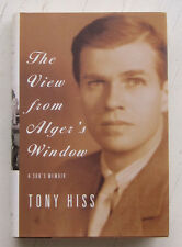 The View from Alger's Window: A Son's Memoir by Tony Hiss SIGNED HCDJ 1st Ed