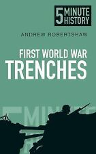5 Minute History: First World War Trenches Andrew Robertshaw 2014 - SIGNED! WWI