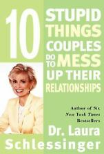 10 Stupid Things Couples Do To Mess Up Their Relationships DR LAURA SCHLESSINGER