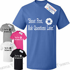 Shoot first, Ask questions later T Shirts Photography Gifts Him Her S M L XL XXL