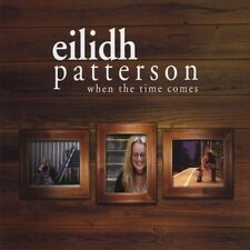 When The Time Comes 5060116260274 by Eilidh Patterson, CD, BRAND NEW FREE P&H