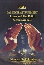 Reiki - 2nd Level Attunement: Become a Reiki Healer by Steve Murray.