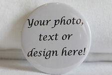 Custom made Badges Birthday, Stag Hen - Add your photo/text - 25mm, 45mm, 58mm