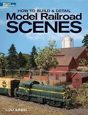 Model Railroader Books: How to Build and Detail Model Railroad Scenes by Lou Sas