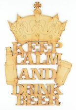 Laser Cut 'Keep Calm and Drink Beer' Quote Sign
