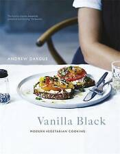 Vanilla Black: Fresh Flavours for Your Vegetarian Kitchen by Andrew Dargue,...