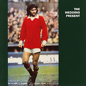 The Wedding Present : George Best CD