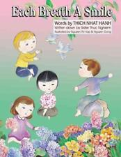 EACH BREATH A SMILE - NHAT HANH, THICH/ HOP, NGUYEN THIT (ILT)/ DONG, NGUYEN (IL